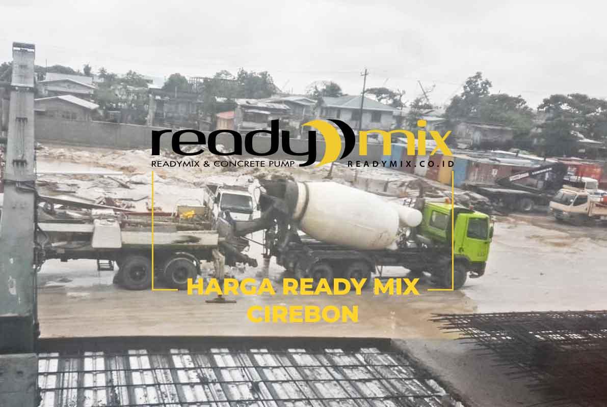 Harga Ready Mix Cirebon Beton Cor
